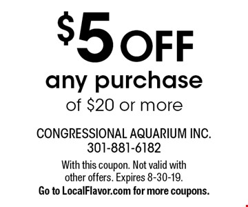 $5 off any purchase of $20 or more. With this coupon. Not valid with other offers. Expires 8-30-19. Go to LocalFlavor.com for more coupons.