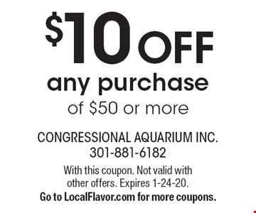 $10 off any purchase of $50 or more. With this coupon. Not valid with other offers. Expires 1-24-20. Go to LocalFlavor.com for more coupons.