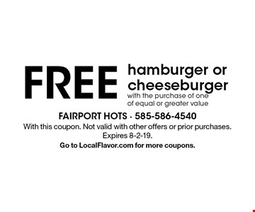 Free hamburger or cheeseburger with the purchase of one of equal or greater value. With this coupon. Not valid with other offers or prior purchases. Expires 8-2-19. Go to LocalFlavor.com for more coupons.