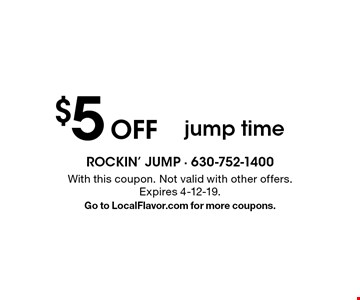 $5 Off jump time. With this coupon. Not valid with other offers. Expires 4-12-19. Go to LocalFlavor.com for more coupons.