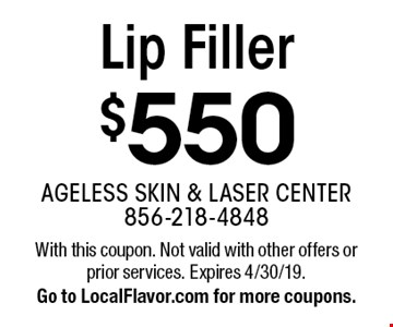 $550 Lip Filler. With this coupon. Not valid with other offers or prior services. Expires 4/30/19. Go to LocalFlavor.com for more coupons.