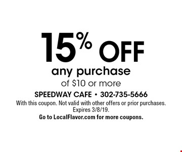 15% OFF any purchase of $10 or more. With this coupon. Not valid with other offers or prior purchases. Expires 3/8/19. Go to LocalFlavor.com for more coupons.