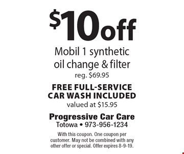 $10 off Mobil 1 synthetic oil change & filter. Reg. $69.95. Free full-service  car wash included. Valued at $15.95. With this coupon. One coupon per customer. May not be combined with any other offer or special. Offer expires 8-9-19.