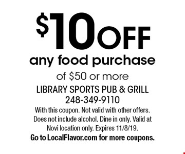 $10 OFF any food purchase of $50 or more. With this coupon. Not valid with other offers. Does not include alcohol. Dine in only. Valid at Novi location only. Expires 11/8/19. Go to LocalFlavor.com for more coupons.
