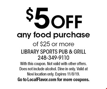 $5 OFF any food purchase of $25 or more. With this coupon. Not valid with other offers. Does not include alcohol. Dine in only. Valid at Novi location only. Expires 11/8/19. Go to LocalFlavor.com for more coupons.