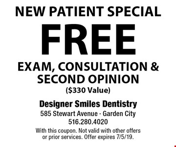 New Patient Special. Free exam, consultation & second opinion ($330 Value). With this coupon. Not valid with other offers or prior services. Offer expires 7/5/19.