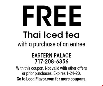 FREE Thai Iced teawith a purchase of an entree. With this coupon. Not valid with other offers or prior purchases. Expires 1-24-20.Go to LocalFlavor.com for more coupons.