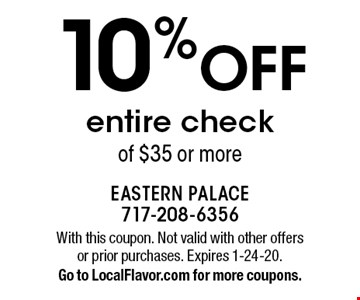10% OFF entire check of $35 or more. With this coupon. Not valid with other offers or prior purchases. Expires 1-24-20.Go to LocalFlavor.com for more coupons.