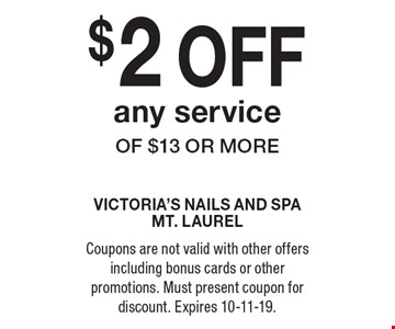 $2 off any service of $13 or more. Coupons are not valid with other offers including bonus cards or other promotions. Must present coupon for discount. Expires 10-11-19.