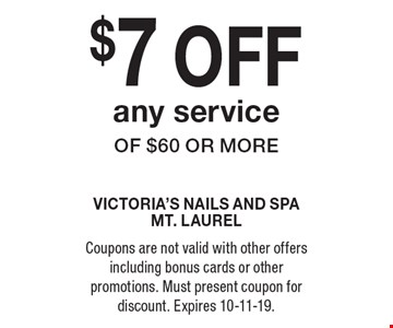 $7 off any service of $60 or more. Coupons are not valid with other offers including bonus cards or other promotions. Must present coupon for discount. Expires 10-11-19.