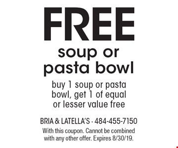 Free soup or pasta bowl. buy 1 soup or pasta bowl, get 1 of equal or lesser value free. With this coupon. Cannot be combined with any other offer. Expires 8/30/19.