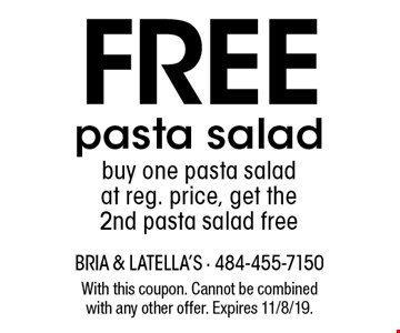Free pasta salad buy one pasta salad at reg. price, get the 2nd pasta salad free. With this coupon. Cannot be combined with any other offer. Expires 11/8/19.
