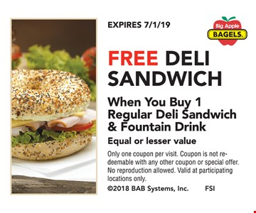 Free deli sandwich when you buy 1 regular deli sandwich & fountain drink equal or lesser value. Only one coupon per visit. Coupon is not redeemable with any other coupon or special offer. No reproduction allowed. Valid at participating locations only. Expires07/1/19