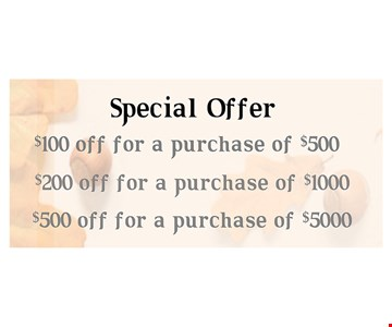 Special OFFer$100 Off purchase of $500   $200 Off purchase of $1000   $500 Off for purchase of $5000. Ecludes Bridal and Roolex . Expires 12/15/19. Not to be combined with any other offer.