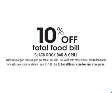 10% off total food bill. With this coupon. One coupon per table, per visit. Not valid with other offers. Not redeemable for cash. See store for details. Exp. 2-7-20. Go to LocalFlavor.com for more coupons.