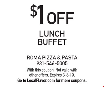 $1 OFF lunch Buffet. With this coupon. Not valid with  other offers. Expires 3-8-19.Go to LocalFlavor.com for more coupons.