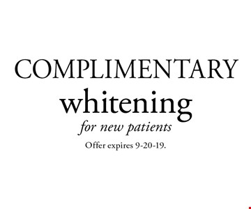 Complimentary whitening for new patients. Offer expires 9-20-19.