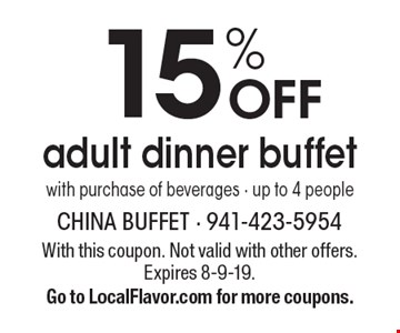 15% OFF adult dinner buffet with purchase of beverages - up to 4 people. With this coupon. Not valid with other offers. Expires 8-9-19. Go to LocalFlavor.com for more coupons.