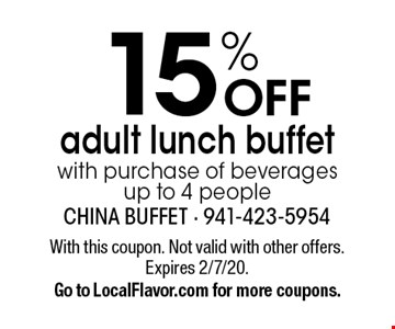 15% OFF adult lunch buffet with purchase of beverages up to 4 people. With this coupon. Not valid with other offers. Expires 2/7/20. Go to LocalFlavor.com for more coupons.