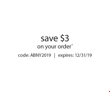 save $3 on your order* code: ABNY2019 | expires: 12/31/19
