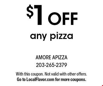 $1 off any pizza. With this coupon. Not valid with other offers. Go to LocalFlavor.com for more coupons.