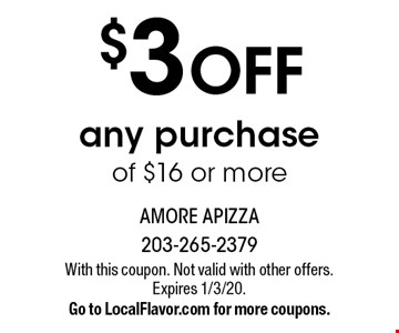 $3 off any purchase of $16 or more. With this coupon. Not valid with other offers. Expires 1/3/20. Go to LocalFlavor.com for more coupons.
