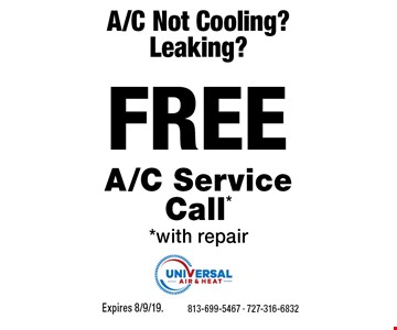 A/C Not Cooling? Leaking? FREE A/C Service Call* *with repair. Expires 8/9/19.813-699-5467 - 727-316-6832