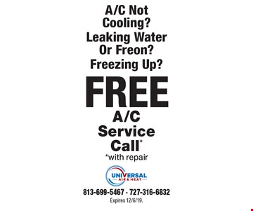 A/C Not Cooling? Leaking Water Or Freon? Freezing Up? FREE A/C Service Call* *with repair. Expires 12/6/19. 813-699-5467, 727-316-6832.