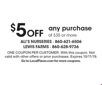 $5 Off any purchase of $35 or more. ONE COUPON PER CUSTOMER. With this coupon. Not valid with other offers or prior purchases. Expires 10/11/19. Go to LocalFlavor.com for more coupons.