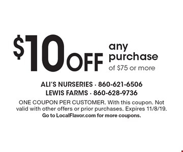 $10 Off any purchase of $75 or more. ONE COUPON PER CUSTOMER. With this coupon. Not valid with other offers or prior purchases. Expires 11/8/19.Go to LocalFlavor.com for more coupons.