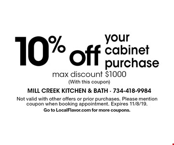 10% off your cabinet purchase, max discount $1000 (With this coupon). Not valid with other offers or prior purchases. Please mention coupon when booking appointment. Expires 11/8/19. Go to LocalFlavor.com for more coupons.