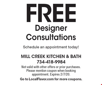 FREE Designer Consultations. Schedule an appointment today! Not valid with other offers or prior purchases. Please mention coupon when booking appointment. Expires 2/7/20. Go to LocalFlavor.com for more coupons.