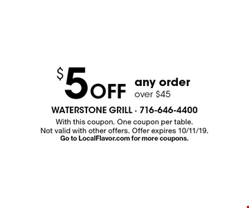 $5 Off any order over $45. With this coupon. One coupon per table. Not valid with other offers. Offer expires 10/11/19. Go to LocalFlavor.com for more coupons.