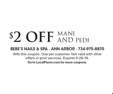 $2 Offmani AND pedi. With this coupon. One per customer. Not valid with other offers or prior services. Expires 6-28-19.Go to LocalFlavor.com for more coupons.