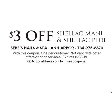 $3 Offshellac mani& shellac pedi. With this coupon. One per customer. Not valid with other offers or prior services. Expires 6-28-19.Go to LocalFlavor.com for more coupons.