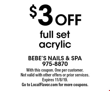 $3 Off full set acrylic. With this coupon. One per customer. Not valid with other offers or prior services. Expires 11/8/19. Go to LocalFlavor.com for more coupons.