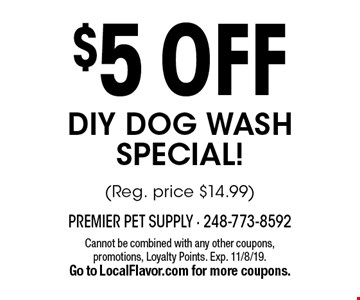 $5 off DIY dog wash special! (Reg. price $14.99). Cannot be combined with any other coupons, promotions, Loyalty Points. Exp. 11/8/19. Go to LocalFlavor.com for more coupons.