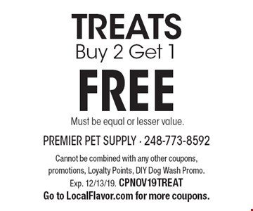 TREATS: Buy 2 Get 1 FREE. Must be equal or lesser value. Cannot be combined with any other coupons, promotions, Loyalty Points, DIY Dog Wash Promo. Exp. 12/13/19. CPNOV19TREAT Go to LocalFlavor.com for more coupons.
