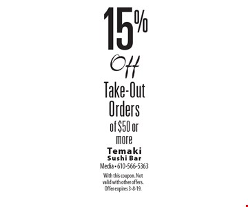 15% off take-out orders of $50 or more. With this coupon. Not valid with other offers. Offer expires 3-8-19.