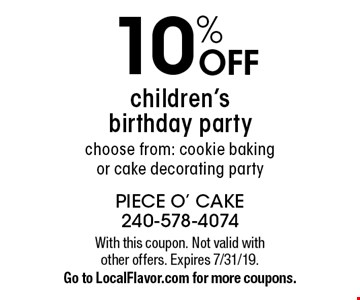 10% off children's birthday party. Choose from: cookie baking or cake decorating party. With this coupon. Not valid with other offers. Expires 7/31/19. Go to LocalFlavor.com for more coupons.