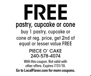 Free pastry, cupcake or cone. Buy 1 pastry, cupcake or cone at reg. price, get 2nd of equal or lesser value free. With this coupon. Not valid with other offers. Expires 7/31/19. Go to LocalFlavor.com for more coupons.