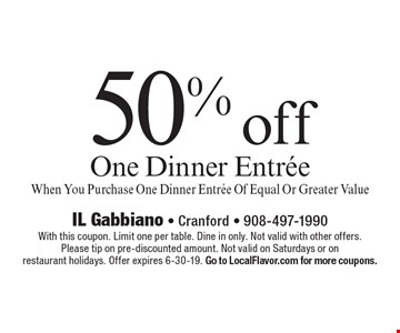 50% off One Dinner Entree When You Purchase One Dinner Entree Of Equal Or Greater Value. With this coupon. Limit one per table. Dine in only. Not valid with other offers. Please tip on pre-discounted amount. Not valid on Saturdays or on restaurant holidays. Offer expires 6-15-19. Go to LocalFlavor.com for more coupons.