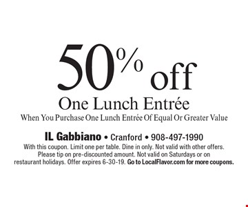 50% off One Lunch Entree When You Purchase One Lunch Entree Of Equal Or Greater Value. With this coupon. Limit one per table. Dine in only. Not valid with other offers. Please tip on pre-discounted amount. Not valid on Saturdays or on restaurant holidays. Offer expires 6-15-19. Go to LocalFlavor.com for more coupons.