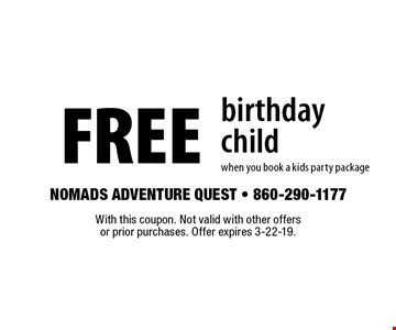 FREE birthday child when you book a kids party package. With this coupon. Not valid with other offers or prior purchases. Offer expires 3-22-19.