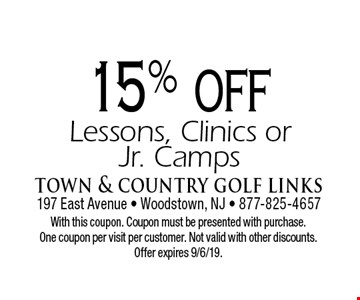 15% off Lessons, Clinics or Jr. Camps. With this coupon. Coupon must be presented with purchase.One coupon per visit per customer. Not valid with other discounts. Offer expires 9/6/19.