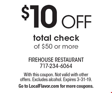 $10 OFF total check of $50 or more. With this coupon. Not valid with other offers. Excludes alcohol. Expires 3-31-19. Go to LocalFlavor.com for more coupons.