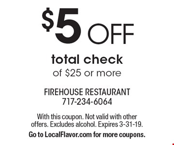 $5 OFF total check of $25 or more. With this coupon. Not valid with other offers. Excludes alcohol. Expires 3-31-19. Go to LocalFlavor.com for more coupons.