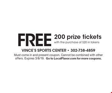 FREE 200 prize tickets with the purchase of $20 in tokens. Must come in and present coupon. Cannot be combined with other offers. Expires 3/8/19. Go to LocalFlavor.com for more coupons.