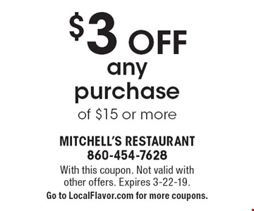 $3 Off any purchase of $15 or more. With this coupon. Not valid with other offers. Expires 3-22-19. Go to LocalFlavor.com for more coupons.