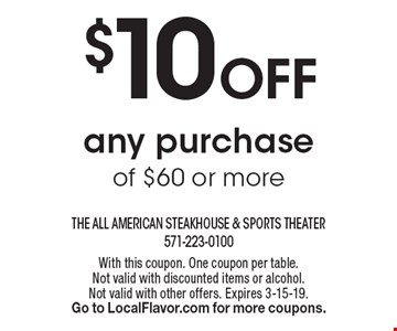 $10 Off any purchase of $60 or more. With this coupon. One coupon per table.Not valid with discounted items or alcohol.Not valid with other offers. Expires 3-15-19. Go to LocalFlavor.com for more coupons.